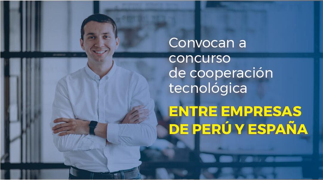 Convocan a concurso de cooperación tecnológica efectiva entre las empresas del Perú y España