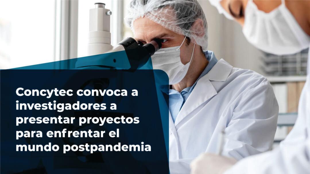 Concytec convoca a investigadores a presentar proyectos para enfrentar el mundo postpandemia